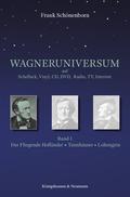Wagneruniversum auf Schellack, Vinyl, CD, DVD, Radio, TV, Internet, Der Fliegende Holländer, Tannhäuser, Lohengrin