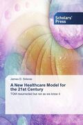 A New Healthcare Model for the 21st Century