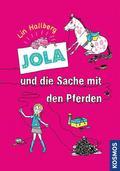 Jola und die Sache mit den Pferden - Bd.1