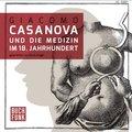 Casanova und die Medizin im 18. Jahrhundert, 1 Audio-CD