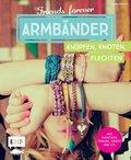 Friends forever - Armbänder knüpfen, knoten, flechten