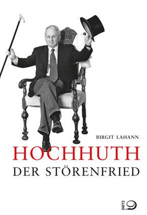 Hochhuth - Der große Störenfried