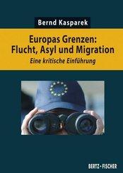 Europas Grenzen: Flucht, Asyl und Migration