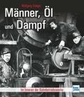 Männer, Öl und Dampf