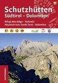Schutzhütten Südtirol - Dolomiten; Rifugi Alto Adige-Dolomiti / Mountain huts South Tyrol-Dolomites