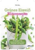 Grünes Eiweiß - Blitzrezepte