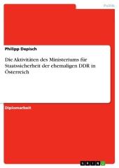 Die Aktivitäten des Ministeriums für Staatssicherheit der ehemaligen DDR in Österreich