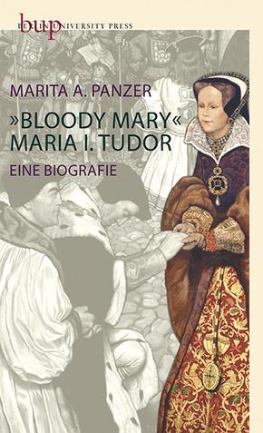 """""""Bloody Mary"""" - Maria I. Tudor"""