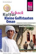 Reise Know-How KulturSchock Kleine Golfstaaten und Oman (Qatar, Bahrain, Vereinigte Arabische Emirate inkl. Dubai und Ab