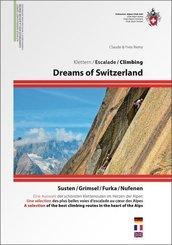 Dreams of Switzerland - Die schönsten Kletterrouten im Herzen der Schweiz, dreisprachig D/E/F