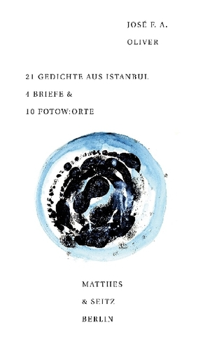 21 Gedichte aus Istanbul 4 Briefe & 10 Fotow:orte