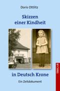Skizzen einer Kindheit in Deutsch-Krone