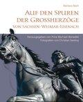 Auf den Spuren der Großherzöge von Sachsen-Weimar-Eisenach