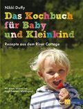 Das Kochbuch für Baby und Kleinkind