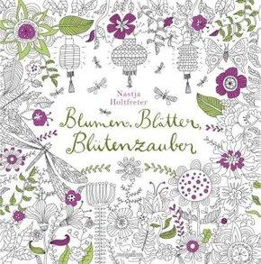 Blumen, Blätter, Blütenzauber - Malbuch für Erwachsene