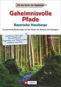 Geheimnisvolle Pfade Bayerische Hausberge