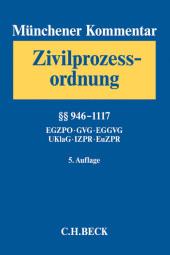 Münchener Kommentar zur Zivilprozessordnung: Paragraphen 946-1117, EGZPO, GVG, EGGVG, UKlaG, IZPR, EuZPR; Bd.3