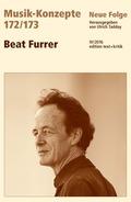 Musik-Konzepte, Neue Folge: Beat Furrer; .172/173