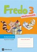 Fredo - Mathematik, Ausgabe A für alle Bundesländer (außer Bayern): 3. Schuljahr, Arbeitsheft