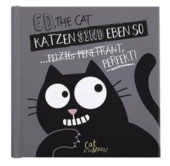 Ed, the Cat - Katzen sind eben so