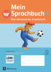 Mein Sprachbuch, Ausgabe Bayern: 4. Jahrgangsstufe, Das bärenstarke Arbeitsheft in Vereinfachter Ausgangsschrift mit CD-ROM
