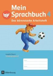 Mein Sprachbuch, Ausgabe Bayern: 4. Jahrgangsstufe, Das bärenstarke Arbeitsheft in Schulausgangsschrift