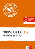 100% DELF scolaire et junior: B2 - Trainingsheft