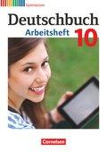 Deutschbuch, Gymnasium Allgemeine Ausgabe, Neubearbeitung 2012: 10. Schuljahr, Arbeitsheft