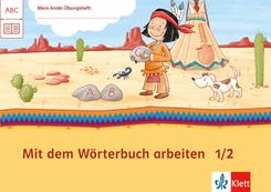 Mein Indianerheft: Mit dem Wörterbuch arbeiten, 1./2. Klasse