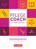 Pflege-Coach für Theorie und Praxis: Medikamente