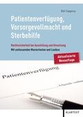 Patientenverfügung, Vorsorgevollmacht und Sterbehilfe