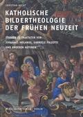 Katholische Bildertheologie der frühen Neuzeit