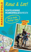 MARCO POLO Raus & Los! Fichtelgebirge, Frankenwald, Bayreuth