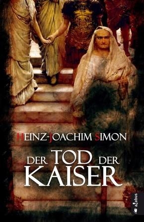 Der Tod der Kaiser. Die geheime Geschichte der Caesaren