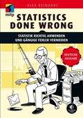 Statistics Done Wrong, Deutsche Ausgabe - Statistik richtig anwenden und gängige Fehler vermeiden