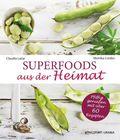 Superfoods aus der Heimat