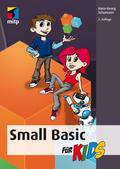 Small Basic für Kids - Kinderleicht programmieren lernen