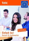 Einfach los! Deutsch für Asylbewerber, mit Lösungen und Tipps für Kursleitende, m. 2 Audio-CDs