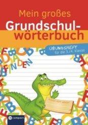 Mein großes Grundschulwörterbuch - Übungsheft für die 3./4. Klasse