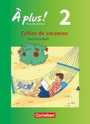À plus! Nouvelle édition: Cahier de vacances; Bd.2