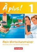 À plus! Nouvelle édition: Mein Wortschatztrainer; Bd.1