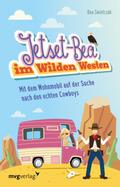 Jetset-Bea im Wilden Westen - Mit dem Wohnmobil auf der Suche nach den echten Cowboys