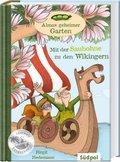 Almas geheimer Garten - Mit der Saubohne zu den Wikingern