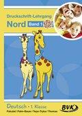 Deutsch - Druckschrift-Lehrgang Nord - Förderkinder - Bd.1