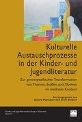 Kulturelle Austauschprozesse in der Kinder- und Jugendliteratur