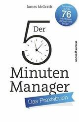 Der 5-Minuten-Manager - Das Praxisbuch
