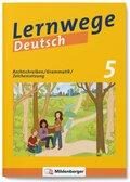 Lernwege Deutsch, 5. Schuljahr - Rechtschreiben / Grammatik / Zeichensetzung