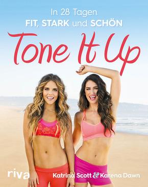 Tone It Up - In 28 Tagen fit, stark und schön