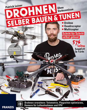 Drohnen ohne Vorkenntnisse selber bauen & tunen