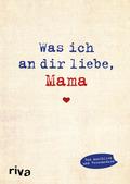 Was ich an dir liebe, Mama